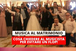 Musica al matrimonio. Cosa chiedere al musicista per evitare un flop.